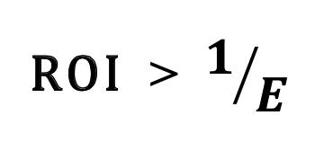 ROI greater than 1:E