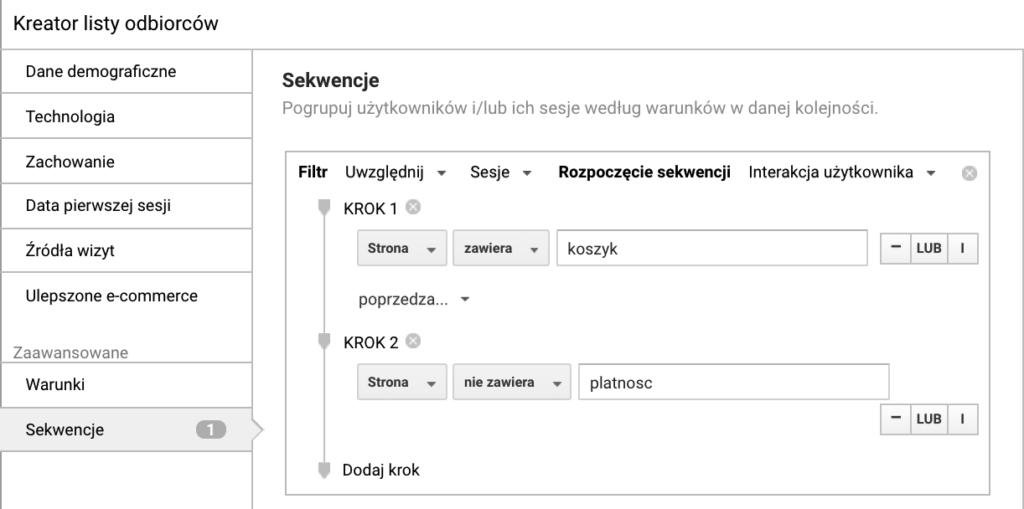Screen kreatora listy odbiorców w Google Analytics pokazujący błędną konfigurację listy osób, które przeszły do koszyk, ale nie dokonały płatności.