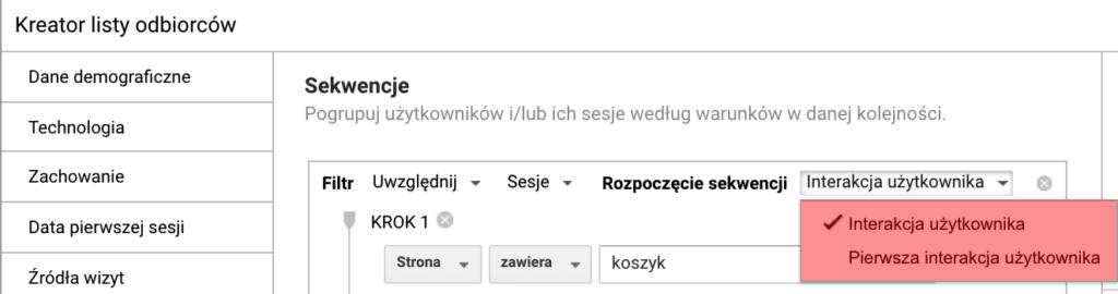 """Screen kreatora listy odbiorców Google Analytics pokazujący możliwość wybrania momentu rozpoczęcia sekwencji. Do wyboru: """"interakcja użytkownika"""" lub """"pierwsza interakcja użytkownika""""."""