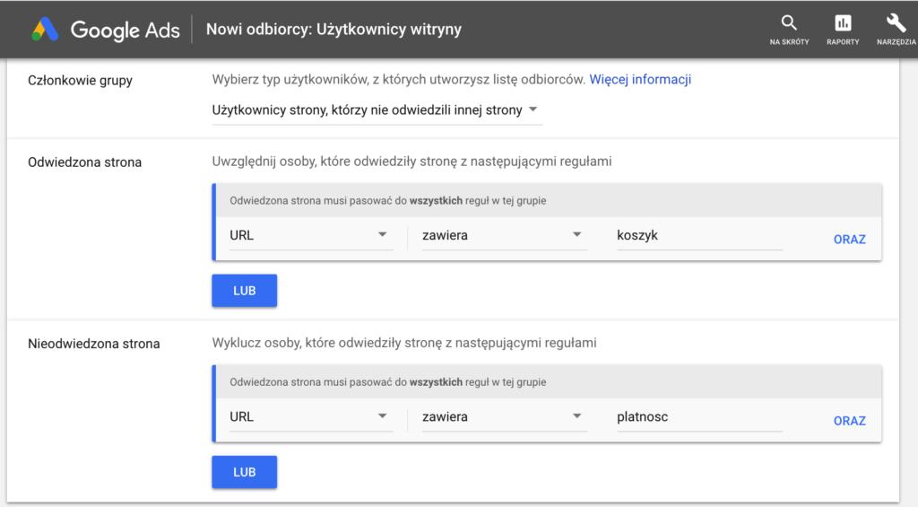 Screen panelu Google Ads pokazujący sekcję tworzenia listy remarketingowej. Podczas konfiguracji możemy określić konkretne warunki, które powinni spełniać odbiorcy, np. odwiedzili lub nie odwiedzili danej witryny internetowej.