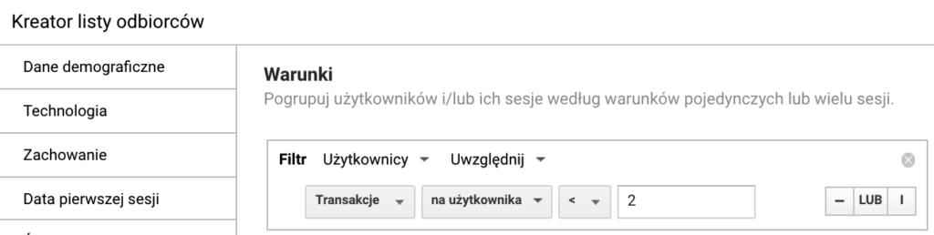 Screen kreatora listy odbiorców Google Analytics pokazujący możliwość stworzenia segmentu użytkowników, którzy dokonali mniej niż 2 transakcji.